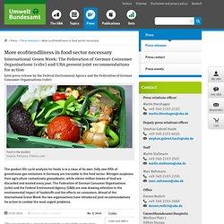 UMWELT BUNDESAMT 15/01/14 More ecofriendliness in food sector necessaryInternational Green Week: The Federation of German Consum