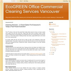 EcoGREEN Office Commercial Cleaning Services Vancouver: Cleaning Services – A Good Option For Everyone In Today's Fast Paced Scenario!