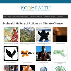 Ecohealth Gallery of Actions on Climate Change
