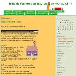 Ecole de Ferrières en Bray -Quoi de neuf au CE1 ? » Nos chansons