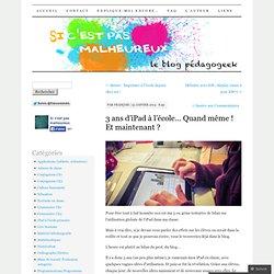 3 ans d'iPad à l'école… Quand même ! Et maintenant ?