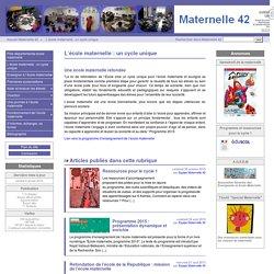 L'école maternelle : un cycle unique - Maternelle 42