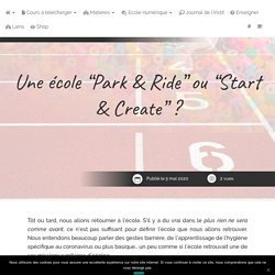 "Une école ""Park & Ride"" ou ""Start & Create"" ?"