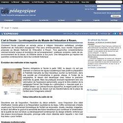 L'art à l'école : La rétrospective du Musée de l'éducation à Rouen.