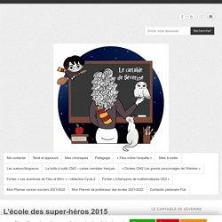 L'école des super-héros 2015 – Le cartable de Séverine