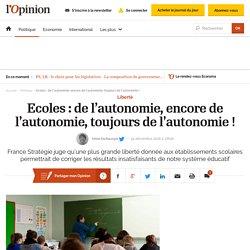 Ecoles : de l'autonomie, encore de l'autonomie, toujours de l'autonomie !
