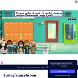Ecología sacéfé bon by Christine Morales on Genially
