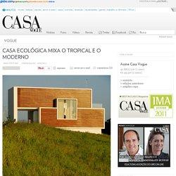 Casa ecológica mixa o tropical e o moderno – Casa Vogue