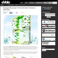 Ecological Skyscraper in Paris with Green Terraces in Each Floor