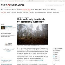 Victorian forestry is definitely not ecologically sustainable