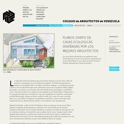 Proyectos - Planos gratis de casas ecológicas diseñadas por los mejores arquitectos
