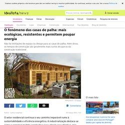 O fenómeno das casas de palha: mais ecológicas, resistentes e permitem poupar energia