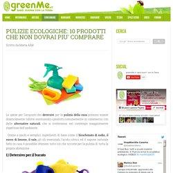 Pulizie ecologiche: 10 prodotti che non dovrai piu' comprare