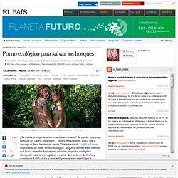 Porno ecológico para salvar los bosques