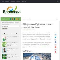 5 Hogares ecológicos que puedes construir tu mismo