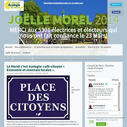 Le Mardi c'est écologie: café-citoyen « Economie et monnaie locales ».