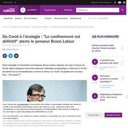 """Du Covid à l'écologie : """"Le confinement est définitif"""" alerte le penseur Bruno Latour"""