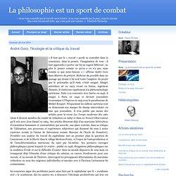 André Gorz, l'écologie et la critique du travail - La philosophie est un sport de combat