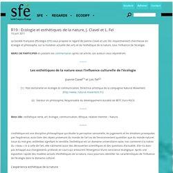 R19 : Ecologie et esthétiques de la nature, J. Clavel et L. Fel