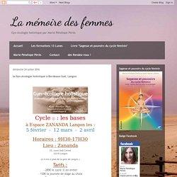 La mémoire des femmes: la Gyn-écologie holistique à Bordeaux-Sud, Langon.