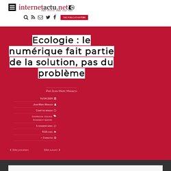 Ecologie : le numérique fait partie de la solution, pas du problème