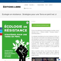 Ecologie en résistance : Stratégies pour une Terre en péril (vol. 1) – Editions LIBRE