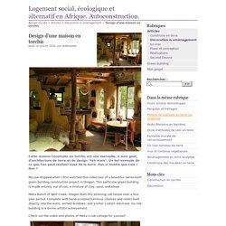 Design d'une maison en torchis - Logement social, écologique et alternatif en Afrique. Autoconstruction.
