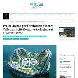 Lilypad par Vincent Callebaut : cité flottante écologique et autosuffisante