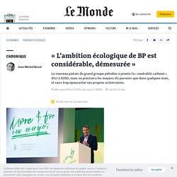 «L'ambition écologique de BP est considérable, démesurée»