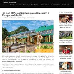 Une école 100 % écologique qui apprend aux enfants le développement durable