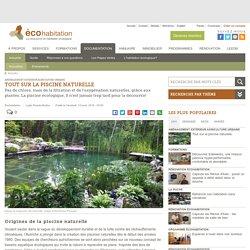 Tout sur la piscine écologique et la piscine naturelle