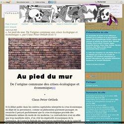 « Au pied du mur. De l'origine commune aux crises écologique et économique », par Claus Peter Ortlieb (Exit !) - Critique radicale de la valeur