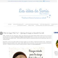 Blog écologique: { Soin du visage } Soin 2 en 1 : Gommage et masque au rhassoul et au miel.