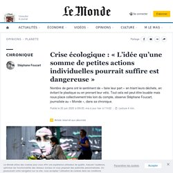 Crise écologique: «L'idée qu'une somme de petites actions individuelles pourrait suffire est dangereuse» - Le Monde - 20/06/2020
