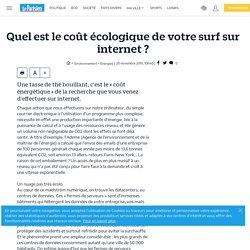 Quel est le coût écologique de votre surf sur internet ? - Le Parisien