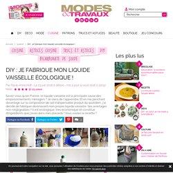 DIY : je fabrique mon liquide vaisselle écologique ! - Modesettravaux.fr