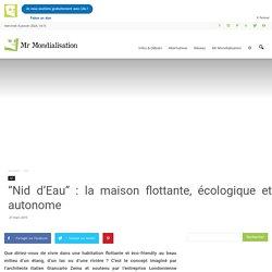 «Nid d'Eau» : la maison flottante, écologique et autonome