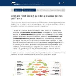 Bilan de l'état écologique des poissons pêchés en France