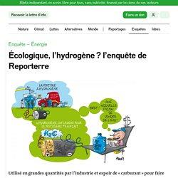 Écologique, l'hydrogène? l'enquête de Reporterre