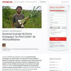 """Soutenez le projet de ferme écologique """"Au Petit Colibri"""" de #RichardWallner"""