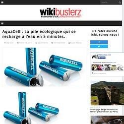 AquaCell : La pile écologique qui se recharge à l'eau en 5 minutes