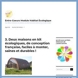 3. Deux maisons en kit écologiques, de conception française, faciles à monter, saines et durables ! - Entre-Coeurs Module Habitat Écologique