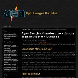 Alpes Energies Nouvelles : des solutions écologiques et renouvelables