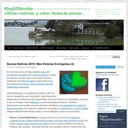 BlogSOStenible··· – – – ··· – – – ··· – – – ··· – – – ··· «Otras» noticias, y «otra» forma de pensar…