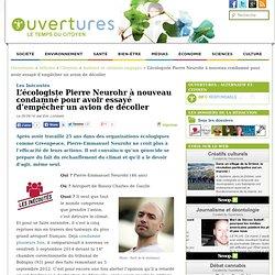2014/09/05 - L'écologiste Pierre Neurohr à nouveau condamné pour avoir essayé d'empêcher un avion de décoller