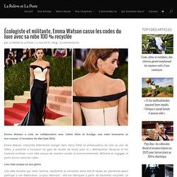 Écologiste et militante, Emma Watson casse les codes du luxe avec sa robe 100 % recyclée