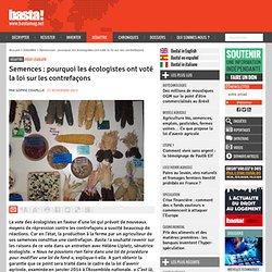 Semences : pourquoi les écologistes ont voté la loi sur les contrefaçons