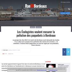 Les Écologistes veulent mesurer la pollution des paquebots à Bordeaux
