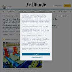 A Lyon, les écologistes prennent la main sur la gestion de l'eau