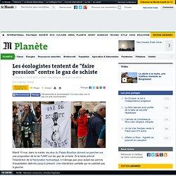 """Les écologistes tentent de """"faire pression"""" contre le gaz de schiste"""